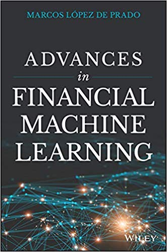 Advances in Financial Machine Learning by Dr. Marco Lopez de Prado