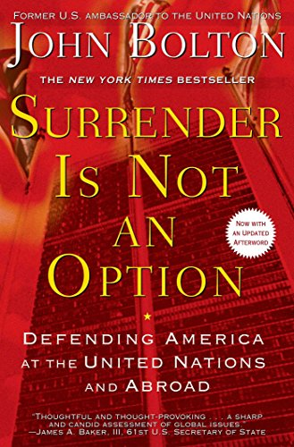 Review of Surrender Is Not an Option: Defending America at the United Nations