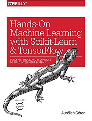 Review of Hands-On Machine Learning with Scikit-Learn and TensorFlow by by Aurélien Géron